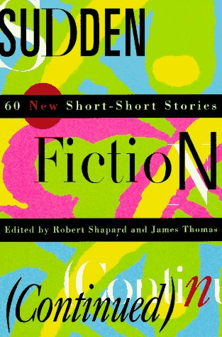 Sudden Fiction (Continued) 60 New Short-Short Stories N/A edition cover