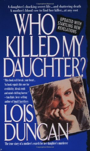 Who Killed My Daughter? The True Story of a Mother's Search for Her Daughter's Murderer  1998 edition cover