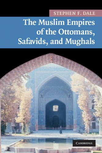 Muslim Empires of the Ottomans, Safavids, and Mughals   2009 edition cover