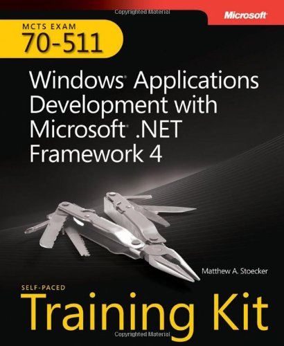 Windows Application Development with Microsoft . Net Framework 4 McTs Exam 70-511  2011 edition cover