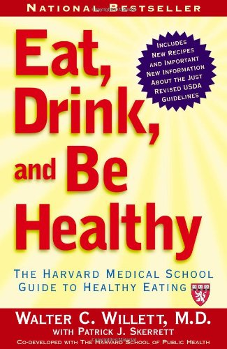 Eat, Drink, and Be Healthy The Harvard Medical School Guide to Healthy Eating  2001 edition cover