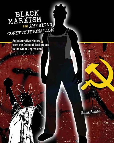 Black Marxism and American Constitutionalism An Interpretive History from Colonial Background to the Great Depression Revised edition cover