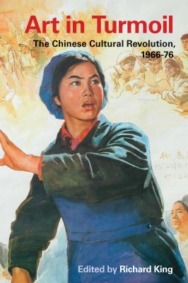 Art in Turmoil The Chinese Cultural Revolution, 1966-76  2009 edition cover