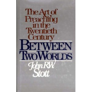 Between Two Worlds The Art of Preaching in the Twentieth Century  1980 edition cover
