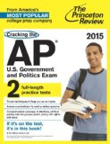 Cracking the AP U. S. Government and Politics Exam, 2015 Edition  N/A edition cover