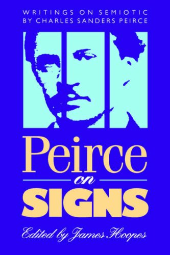 Peirce on Signs Writings on Semiotic by Charles Sanders Peirce  1991 edition cover