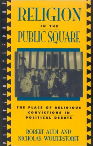 Religion in the Public Square The Place of Religious Convictions in Political Debate  1997 edition cover