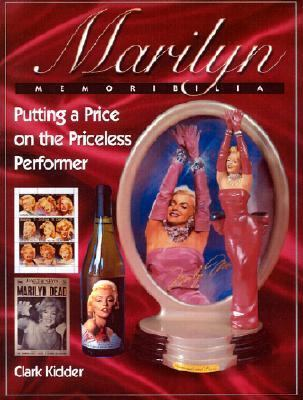 Marilyn Memorabilia Putting a Price on the Priceless Performer  2002 9780873493420 Front Cover