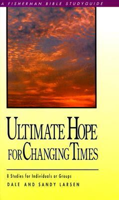 Ultimate Hope for Changing Times  N/A 9780877888420 Front Cover