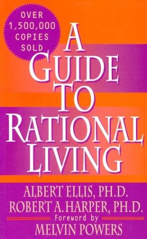Guide to Rational Living  3rd 1997 (Revised) 9780879800420 Front Cover