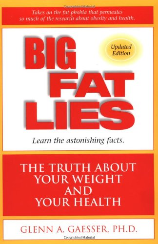 Big Fat Lies The Truth about Your Weight and Your Health 2nd 2002 (Revised) edition cover