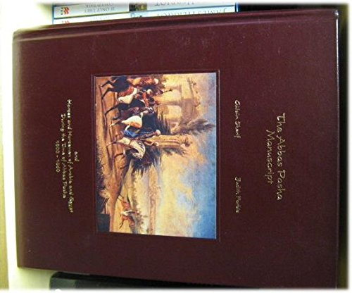 Abbas Pasha Manuscript And the Horses and Horsemen of Arabia and Egypt During the Time of Abbas Pasha, 1800-1860  1993 9780962564420 Front Cover