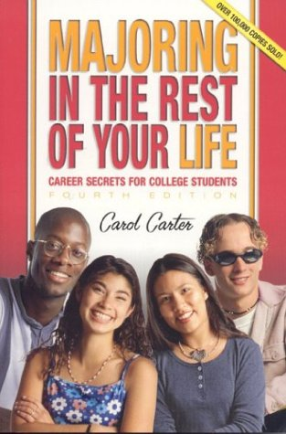 Majoring in the Rest of Your Life : Career Secrets for College Students 4th 2005 edition cover
