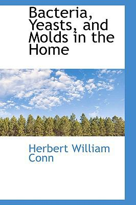 Bacteria, Yeasts, and Molds in the Home:   2009 edition cover