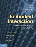 Embodied Interaction Language and Body in the Material World  2014 9781107630420 Front Cover