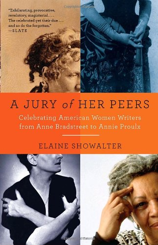 Jury of Her Peers Celebrating American Women Writers from Anne Bradstreet to Annie Proulx  2010 edition cover