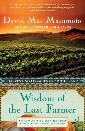 Wisdom of the Last Farmer Harvesting Legacies from the Land N/A edition cover