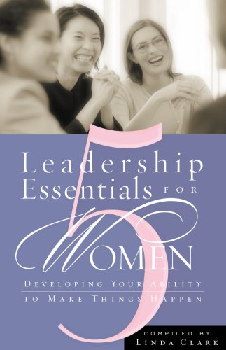 5 Leadership Essentials for Women Developing Your Ability to Make Things Happen  2004 edition cover