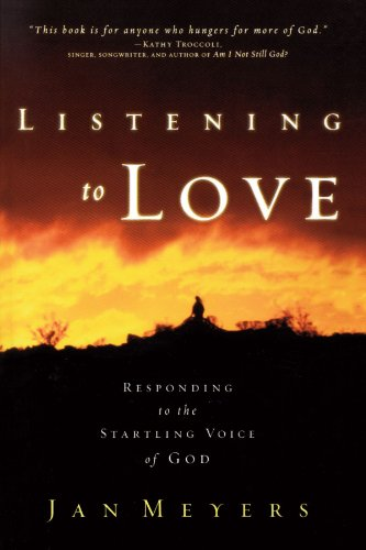 Listening to Love Responding to the Startling Voice of God  2004 edition cover