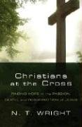 Christians at the Cross Finding Hope in the Passion, Death, and Resurrection of Jesus  2007 edition cover