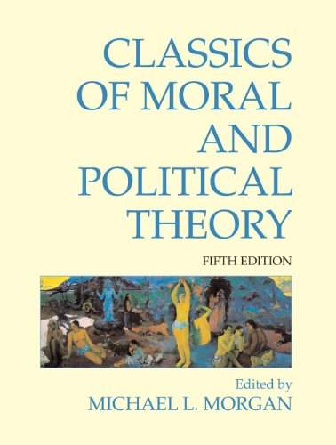Classics of Moral and Political Theory  5th 2011 9781603844420 Front Cover
