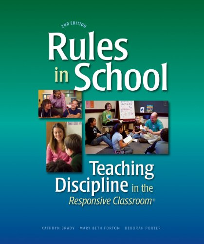 Rules in School, 2nd Ed Teaching Discipline in the Responsive Classroom 2nd 2011 (Revised) edition cover