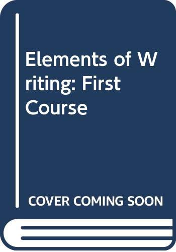Elements of Writing: First Course 1st 1993 9780030471421 Front Cover