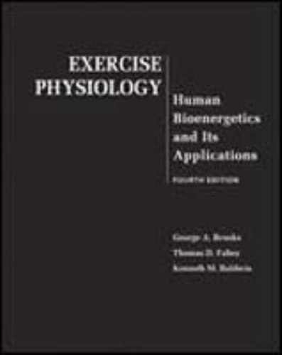Exercise Physiology Human Bioenergetics and Its Applications 4th 2005 edition cover