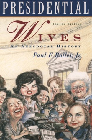 Presidential Wives An Anecdotal History 2nd 1998 (Revised) 9780195121421 Front Cover