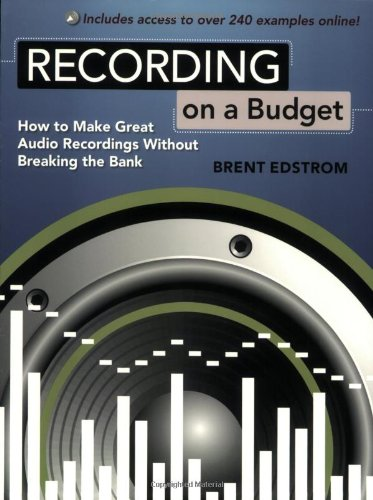 Recording on a Budget How to Make Great Audio Recordings Without Breaking the Bank  2010 edition cover