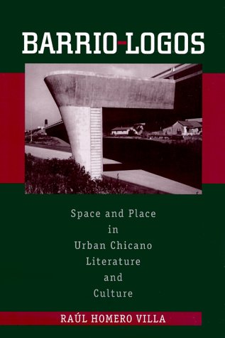 Barrio-Logos Space and Place in Urban Chicano Literature and Culture  2000 9780292787421 Front Cover