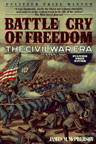 Battle Cry of Freedom : The Civil War Era N/A edition cover