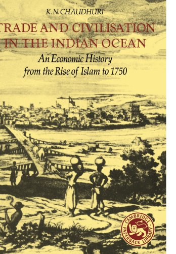 Trade and Civilisation in the Indian Ocean An Economic History from the Rise of Islam to 1750  1985 edition cover