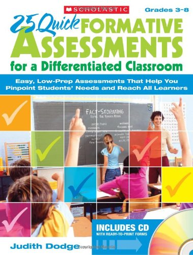 25 Quick Formative Assessments for a Differentiated Classroom Easy, Low-Prep Assessments That Help You Pinpoint Students' Needs and Reach All Learners  2009 edition cover