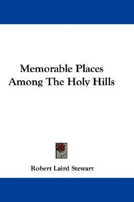 Memorable Places among the Holy Hills  N/A 9780548367421 Front Cover