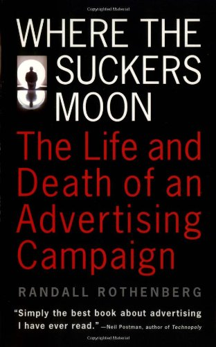 Where the Suckers Moon The Life and Death of an Advertising Campaign  1995 edition cover