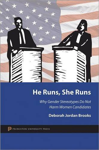 He Runs, She Runs Why Gender Stereotypes Do Not Harm Women Candidates  2013 edition cover