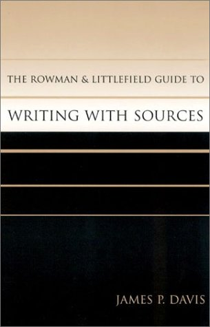 Rowman and Littlefield Guide to Writing with Sources  2002 9780742518421 Front Cover