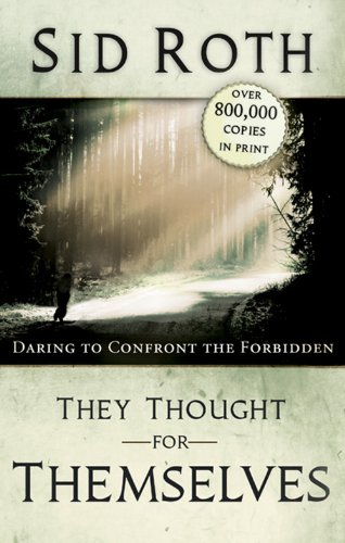 They Thought for Themselves Daring to Confront the Forbidden N/A edition cover