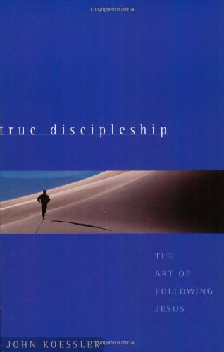 True Discipleship The Art of Following Jesus  2003 edition cover