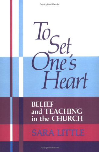 To Set One's Heart Belief and Teaching in the Church N/A edition cover