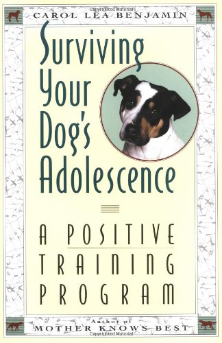 Surviving Your Dog's Adolescence A Positive Training Program  1993 9780876057421 Front Cover