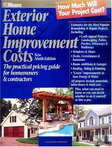 Exterior Home Improvement Costs The Practical Pricing Guide for Homeowners and Contractors 9th 2004 9780876297421 Front Cover