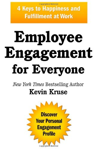 Employee Engagement for Everyone 4 Keys to Happiness and Fulfillment at Work  2013 9780985056421 Front Cover