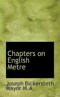 Chapters on English Metre  N/A 9781116770421 Front Cover