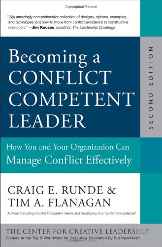 Becoming a Conflict Competent Leader How You and Your Organization Can Manage Conflict Effectively 2nd 2013 edition cover