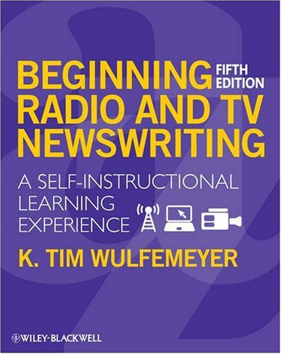 Beginning Radio and TV Newswriting A Self-Instructional Learning Experience 5th 2008 edition cover