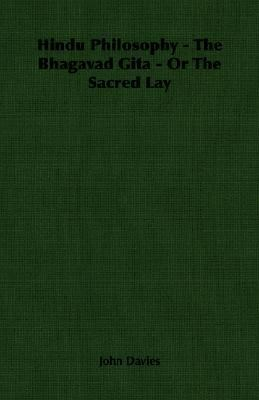 Hindu Philosophy - the Bhagavad Gita - or the Sacred Lay  N/A 9781406767421 Front Cover