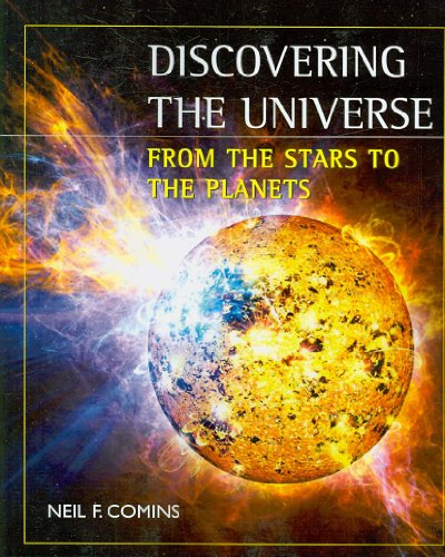 Discovering the Universe From the Stars to the Planets N/A edition cover