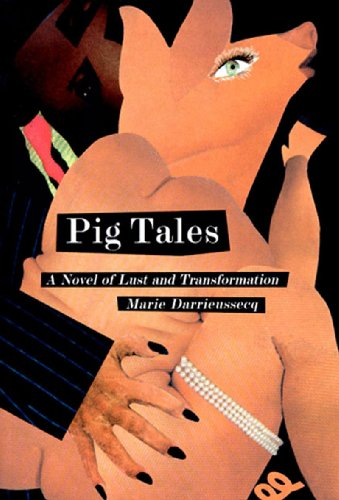 Pig Tales A Novel of Lust and Transformation N/A edition cover